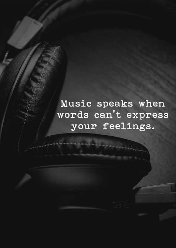 Music Speaks When Words Can't Express…Best Ever Quotes