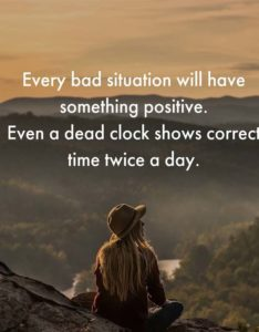 Every Bad Situation will Have Some