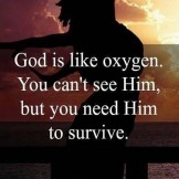God is Like Oxygen,You Can't See Him But..