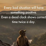 Every Bad Situation Will Have Something Positive – Best Quotes